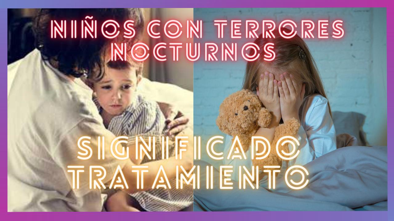 significado y tratamiento para niños con terrores nocturnos